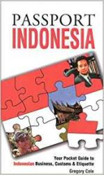 Passport Indonesia: Your Pocket Guide to Indonesian Business, Customs & Etiquette
