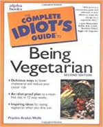 The Complete Idiot's Guide to Being Vegetarian (2nd edition)
