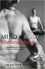 Mind and Body Metamorphosis: Conditioning Techniques for Personal Transformation