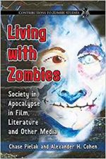 Living with Zombies : Society in Apocalypse in Film, Literature and Other Media