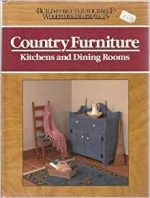 Country Furniture: Kitchens and Dining Rooms