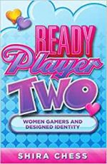 Ready Player Two : Women Gamers and Designed Identity