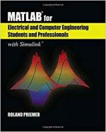 MATLAB for Electrical and Computer Engineering Students and Professionals: With Simulink