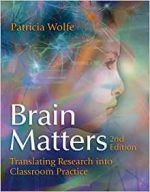 Brain Matters: Translating Research into Classroom Practice (2nd Edition)