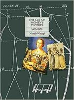 The Cut of Women's Clothes 1600-1930