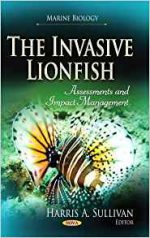 The Invasive Lionfish: Assessments and Impact Management (Marine Biology)