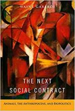 The Next Social Contract: Animals, the Anthropocene, and Biopolitics