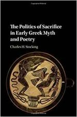 The Politics of Sacrifice in Early Greek Myth and Poetry