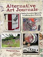 Alternative Art Journals: Explore Innovative Approaches to Collecting Your Creativity