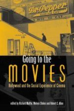 Going to the Movies: Hollywood and the Social Experience of Cinema