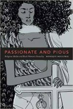 Passionate and Pious: Religious Media and Black Women's Sexuality