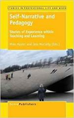 Self-Narrative and Pedagogy: Stories of Experience within Teaching and Learning