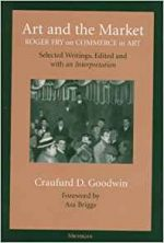 Art and the Market: Roger Fry on Commerce in Art, Selected Writings, Edited with an Interpretation