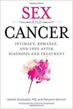Sex and Cancer : Intimacy, Romance, and Love After Diagnosis and Treatment