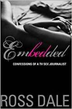 Embedded: Confessions of a TV Sex Journalist