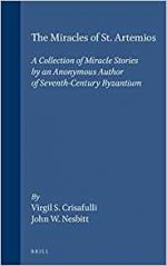 The Miracles of St. Artemios: A Collection of Miracle Stories by an Anonymous Author of Seventh Century Byzantium