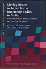 Moving Bodies in Interaction – Interacting Bodies in Motion :(Advances in Interaction Studies)