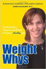 Weight Whys: Exploring Your Thoughts and Beliefs to Create a Healthy Life