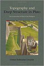 Topography and Deep Structure in Plato (SUNY series in Ancient Greek Philosophy)