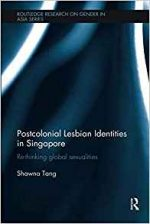 Postcolonial Lesbian Identities in Singapore: Re-thinking global sexualities