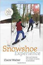 The Snowshoe Experience: (Get Out & Do It! Guide)