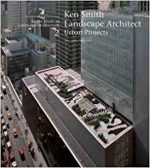 Ken Smith Landscape Architects/Urban Projects: A Source Book in Landscape Architecture