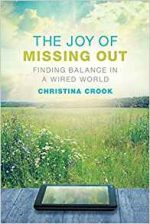 The Joy of Missing Out : Finding Balance in a Wired World