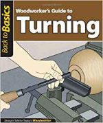Woodworker's guide to turning (Back To Basics)
