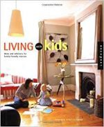 Living with Kids: Solutions for Family-Friendly Interiors