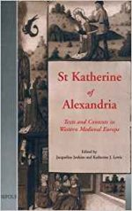 St Katherine of Alexandria (Medieval Women: Texts and Contexts)