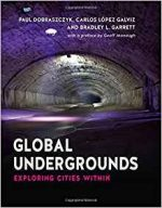 Global Undergrounds : Exploring Cities Within