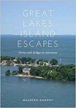 Great Lakes Island Escapes : Ferries and Bridges to Adventure