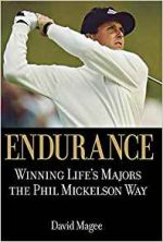 Endurance:  Winning Life's Majors the Phil Mickelson Way
