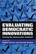 Evaluating Democratic Innovations: Curing the Democratic Malaise?