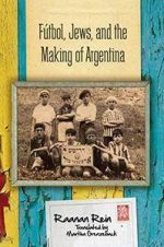 Fútbol, Jews, and the Making of Argentina