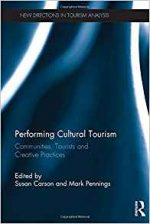 Performing Cultural Tourism  (New Directions in Tourism Analysis Book 42)