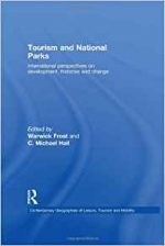 Tourism and National Parks (Contemporary Geographies of Leisure, Tourism and Mobility)