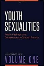 Youth Sexualities: Public Feelings and Contemporary Cultural Politics (2 Volumes)
