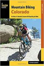 Mountain Biking Colorado: An Atlas of Colorado's Greatest Off-Road Bicycle Rides (Falcon Guides), 3rd Edition