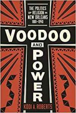 Voodoo and Power : The Politics of Religion in New Orleans, 1881-1940