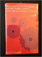 The Canon of the Shaivagama and the Kubjika: Trantras of the Western Kaula Tradition