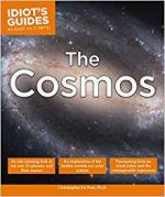 The Cosmos: An Eye-Opening Look at Our Sun, Its Planets, and Their Moons (Idiot's Guides)