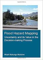 Flood Hazard Mapping: (IHE Delft PhD Thesis Series)