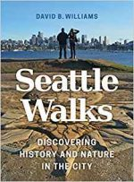 Seattle Walks : Discovering History and Nature in the City