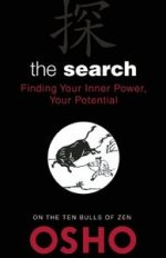 The Search: Finding Your Inner Power, Your Potential: On The Ten Bulls of Zen