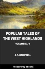Popular Tales of the West Highlands, Vols 1-4