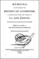 Memoirs Illustrating the History of Jacobinism, Volume 1