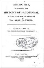 Memoirs Illustrating the History of Jacobinism, Volume 2