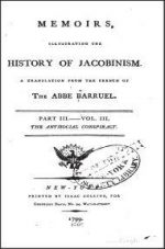 Memoirs Illustrating the History of Jacobinism, Volume 3